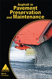 MS-16 Asphalt in Pavement Preservation and Maintenance