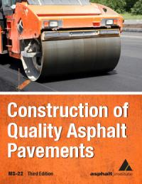 MS-22 Construction of Quality Asphalt Pavements